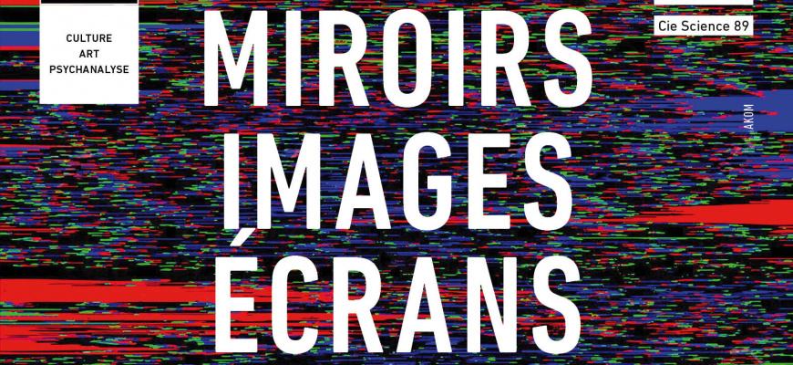 Miroirs, images, écrans Conférence/Débat