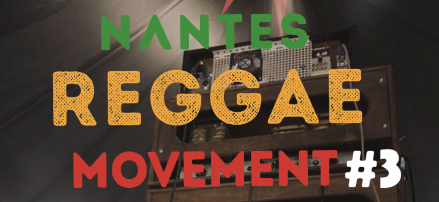 Nantes Reggae Movement #3 Reggae/Ragga/Dub