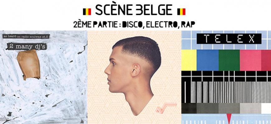 Scène belge - 2ère partie : disco, électro, rap