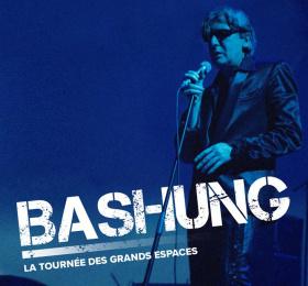 Bashung - La tournée des grands espaces