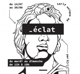 Eclat - Exposition stupéfiante