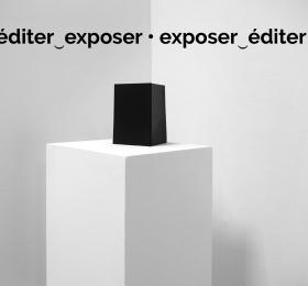 éditer‿exposer • exposer‿éditer