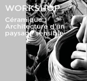 Worshop Céramique : architecture d'un paysage sensible