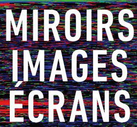 Miroirs, images, écrans