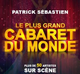 Le Plus Grand Cabaret du monde, présenté par Patrick Sébastien