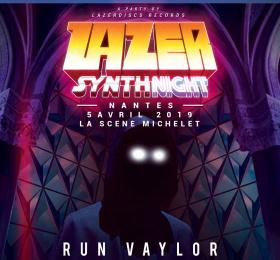 Lazer Synthnight : Run Vaylor + Sierra + AWITW + Midnight Street Of Rage