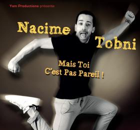 Image Nacime Tobni - Mais toi c'est pas pareil Humour