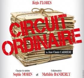 Image Le circuit ordinaire, de Jean-Claude Carrière Théâtre