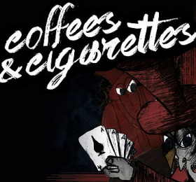 Coffees and Cigarettes
